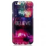 Husa de protectie rigidă pentru iPhone 6 / 6S, Believe